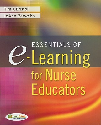 Essentials of E-learning for Nurse Educators By Bristol, Timothy